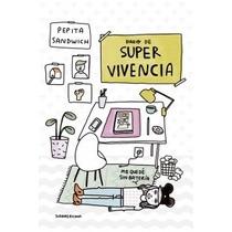 Diario De Super Vivencia - Pepita Sandwich - Sudamericana