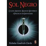 Livros Sol Negro - Nicholas Goodrick-clarke - Novo