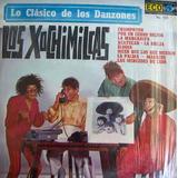 Rock Mex. Los Xochimilcas, Lo Clasico De Los Danzones, Lp 12