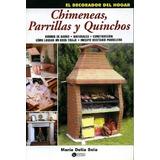 Chimeneas Parrillas Y Quinchos Hornos De Barro.. - Ed Distal