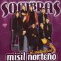 Grupo Sombras - El Autentico Misil Norteño - Los Chiquibum