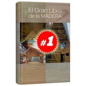 El Gran Libro De La Madera 1 Vol. Nuevo Y Original.