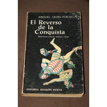 El Reverso De La Conquista Miguel Leon Portilla 1ra Edicion.