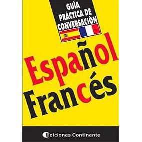 Español - Frances. Guia Practica De Conversacion