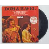 Dom & Ravel - Você Também É Responsável - Compacto Vinil
