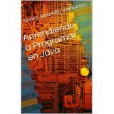 Ebook Original : Aprendiendo A Programar En Java