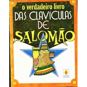 O Verdadeiro Livro Das Clavículas De Salomão - (magia)