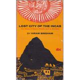Lost City Of The Incas / Hiram Bingham