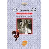 Livro O Barão Assinalado Luiz Maria Veiga