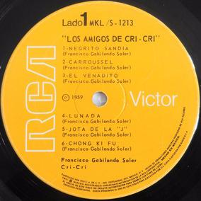 Disco Lp Los Amigos De Cri Cri Francisco Gabilondo Soler