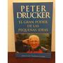 El Gran Poder De Las Pequeñas Ideas. Peter Drucker