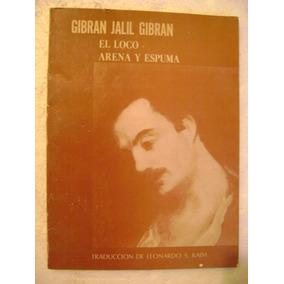 El Loco. Arena Y Espuma. Gibran Jalil Gibran. 1974. $139 Dhl