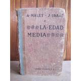 A. Malet Y J. Isaac - La Edad Media - Hachete S. A.