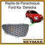 Rejilla Ford Ka Del Parachoque Delantero Derecho