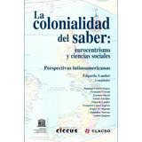 La Colonialidad Del Saber (ciccus)