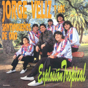 Cd Jorge Veliz - Explosion Tropical Bajado De Lp