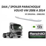Spoiler Saia Parachoque Caminhão Volvo Vm 260 270 310 2006..