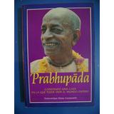 Prabhupada Construyó Una Casa En La Que Puede Vivir El Mundo