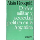 Alain Rouquié : Poder Militar Sociedad Política En Argentina