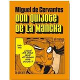 Don Quijote De La Mancha. Miguel De Cervantes. Manga