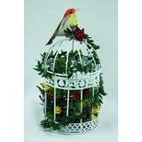 Gaiola + Flores Artificiais + Passarinho Arranjo Decorativa
