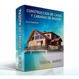 Manual Construccion De Casas Y Cabañas De Madera Planos Puer