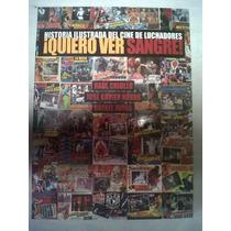 Libro Quiero Ver Sangre Cine Lucha Libre Luchadores