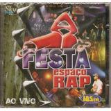 Cd Festa Espaço Rap Ao Vivo Novo Lacrado Original