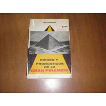 Origen Y Pronósticos De La Gran Pirámide