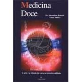 Livro Medicina Doce Dr Alexandre Botsaris Telma Mekler