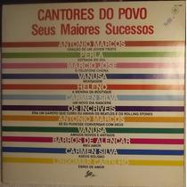 Lp / Vinil Mpb: Cantores Do Povo, Seus Maiores Sucessos 1988