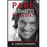 Pare La Diabetes En 14 Dias Ludwig Johnson Libro Digital Pdf
