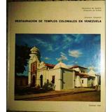 Restauración De Templos Coloniales En Venezuela / Graziano G