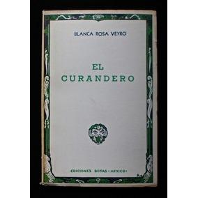 El Curandero - Blanca Rosa Veyro. 1ª Ed., 1950