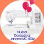 Bordadora Janome Mc 400e Area 20x20cm + 5000 Diseños Gratis