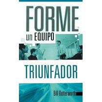 Libro Forme Un Equipo Triunfador - Nuevo