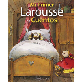 Libro Mi Primer Larousse De Cuentos *cj