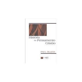 Livro - História Do Pensamento Cristão - Paul Tillich - Novo