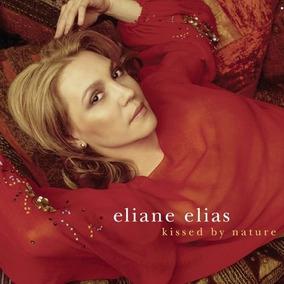 Cd Eliane Elias - Kissed By Nature (929466)