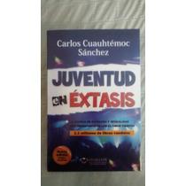 Libro Juventud En Extasis / Carlos Cuauhtemoc Sanchez