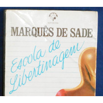 Raro Livro Usado Escola De Libertinagem De Marquês Sade 1980