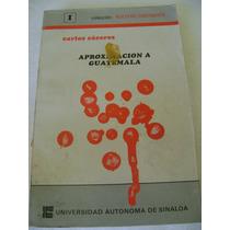 Aproximacion A Guatemala. Carlos Caceres. Uas. $139