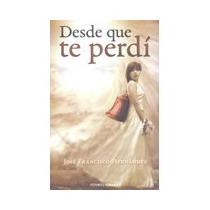 Desde Que Te Perdí Jose Francisco Hernández