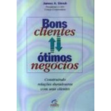 Livro Bons Clientes Ótimos Negócios James A. Unruh
