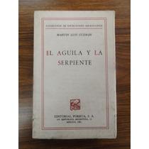 El Águila Y La Serpiente / Martín Luis Guzmán / Nuevo