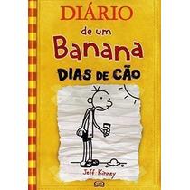 Livro Diário De Um Banana 4 Dias De Cão Jeff Kinney