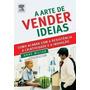 Livro Livro - A Arte De Vender Ideias Anne Miller