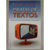 Libro Piratas De Textos; Por Henry Jenkins