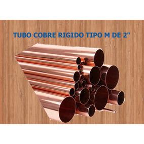 Tubo Cobre Rigido Tipo M De 2 Pulgada-precio X Tramo