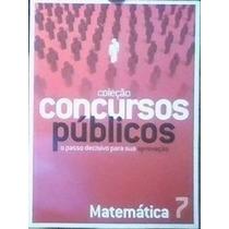 Coleção Concursos Públicos 7 - Matemática